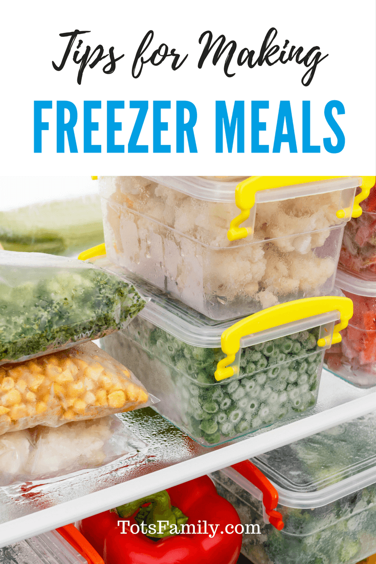 TOTS Family, Parenting, Kids, Food, Crafts, DIY and Travel Tips-for-Making-Freezer-Meals Tips Making Freezer Meals Breads/Soups/Salads Food Main Dish Miscellaneous Recipes TOTS Family  tips recipe parenting freezer meals freezer family cooking cooking cook