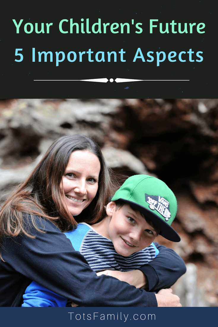 TOTS Family, Parenting, Kids, Food, Crafts, DIY and Travel Your-Childrens-Future-5-Important-Aspects Your Children's Future: 5 Important Aspects Kids Learning Parenting TOTS Family Uncategorized  parenting decisions intentional parenting active parenting