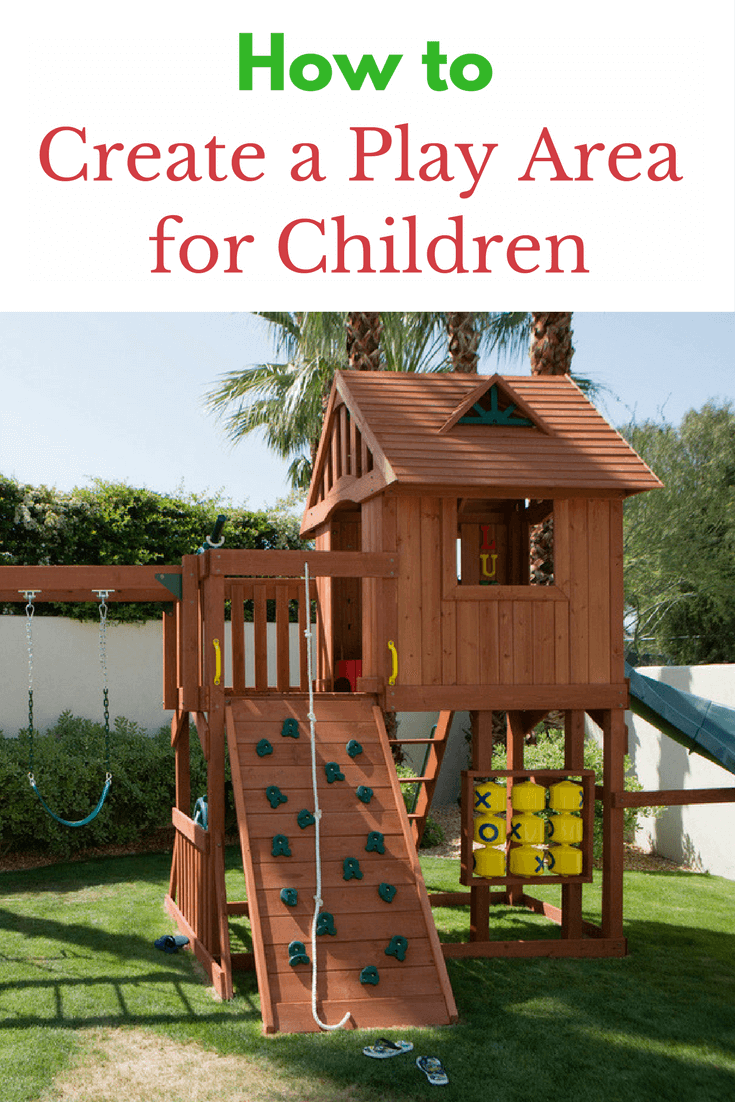 Create a play area for children if you're lucky enough to have kids ready to explore the outdoors instead of sitting at home and playing video games all day long.