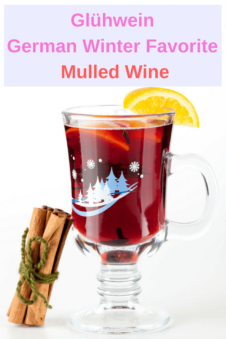 TOTS Family, Parenting, Kids, Food, Crafts, DIY and Travel Glühwein-the-German-Winter-Favorite-Mulled-Wine Glühwein the German Winter Favorite Mulled Wine Drinks Food Holiday Treats Learning TOTS Family Travel  travel Mulled Wine holiday germany drinks Christmas drinks christmas Adult drinks