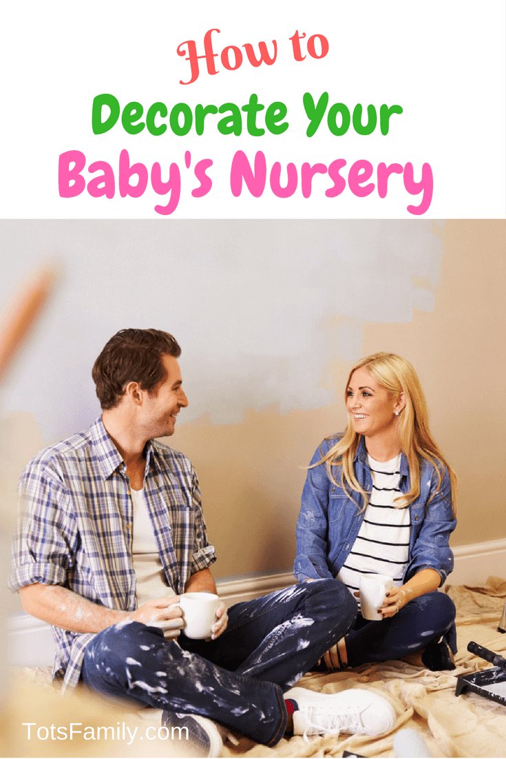 TOTS Family, Parenting, Kids, Food, Crafts, DIY and Travel How-to-Decorate-Your-Babys-Nursery How to Decorate Your Baby's Nursery Parenting Pregnancy TOTS Family Uncategorized  Decorating a Nursery decorating