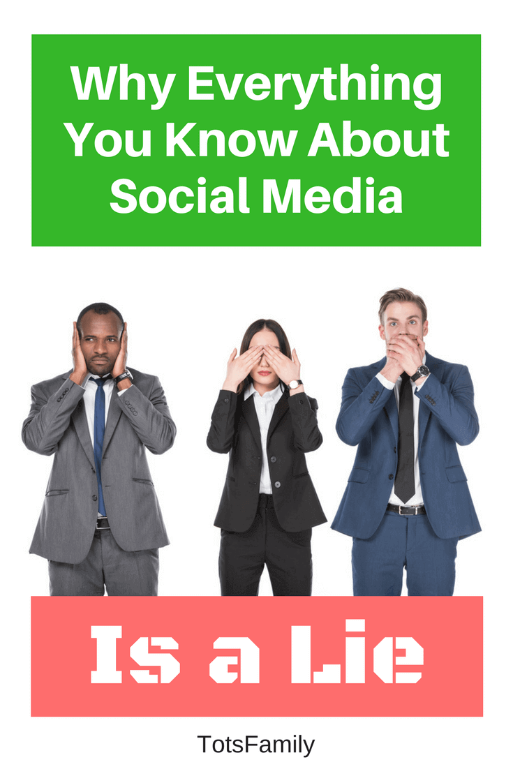 TOTS Family, Parenting, Kids, Food, Crafts, DIY and Travel Why-Everything-You-Know-About-Social-Media-Is-a-Lie Why Everything You Know About Social Media Is a Lie Social Media TOTS Family Uncategorized  Twitter social media Instagram facebook