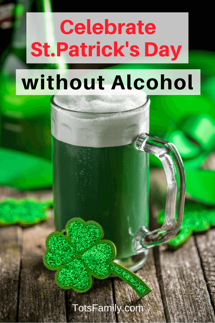 TOTS Family, Parenting, Kids, Food, Crafts, DIY and Travel How-to-Celebrate-St.-Patrick's-Day-without-Alcohol-1 How to Celebrate St. Patrick's Day without Alcohol Drinks Health & Wellness Parenting TOTS Family Uncategorized  St. Patrick's Day Party without alcohol celebrate