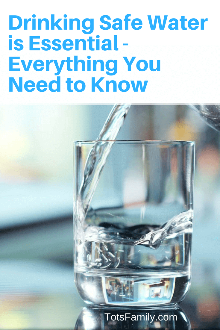 Drinking Safe Water is Essential - Everything You Need to Know