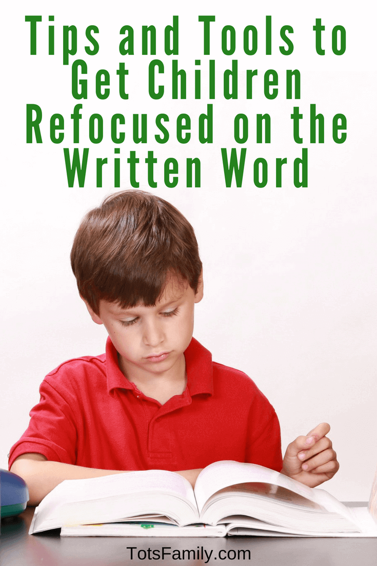 TOTS Family, Parenting, Kids, Food, Crafts, DIY and Travel Tips-and-Tools-to-Get-Children-Refocused-on-the-Written-Word The Distracted Child - an Infographic Homeschooling Kids Learning Parenting Uncategorized  reading encourage reading. distracted child children
