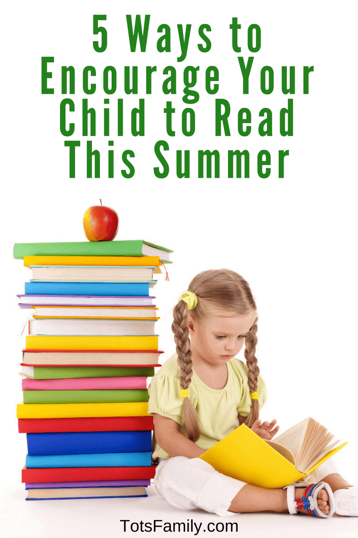 TOTS Family, Parenting, Kids, Food, Crafts, DIY and Travel 5-Ways-to-Encourage-Your-Child-to-Read-This-Summer 5 Ways to Encourage Your Child to Read This Summer Homeschooling Kids Learning Parenting TOTS Family  summer reading reading encourage reading.