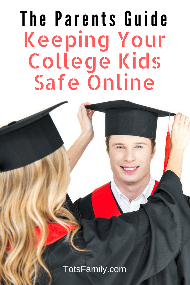 TOTS Family, Parenting, Kids, Food, Crafts, DIY and Travel The-Parents-Guide-to-Keeping-Your-College-Kids-Safe-Online-1 The Parent's Guide to Keeping Your College Kids Safe Online Learning Parenting Social Media TOTS Family Uncategorized  Internet safety