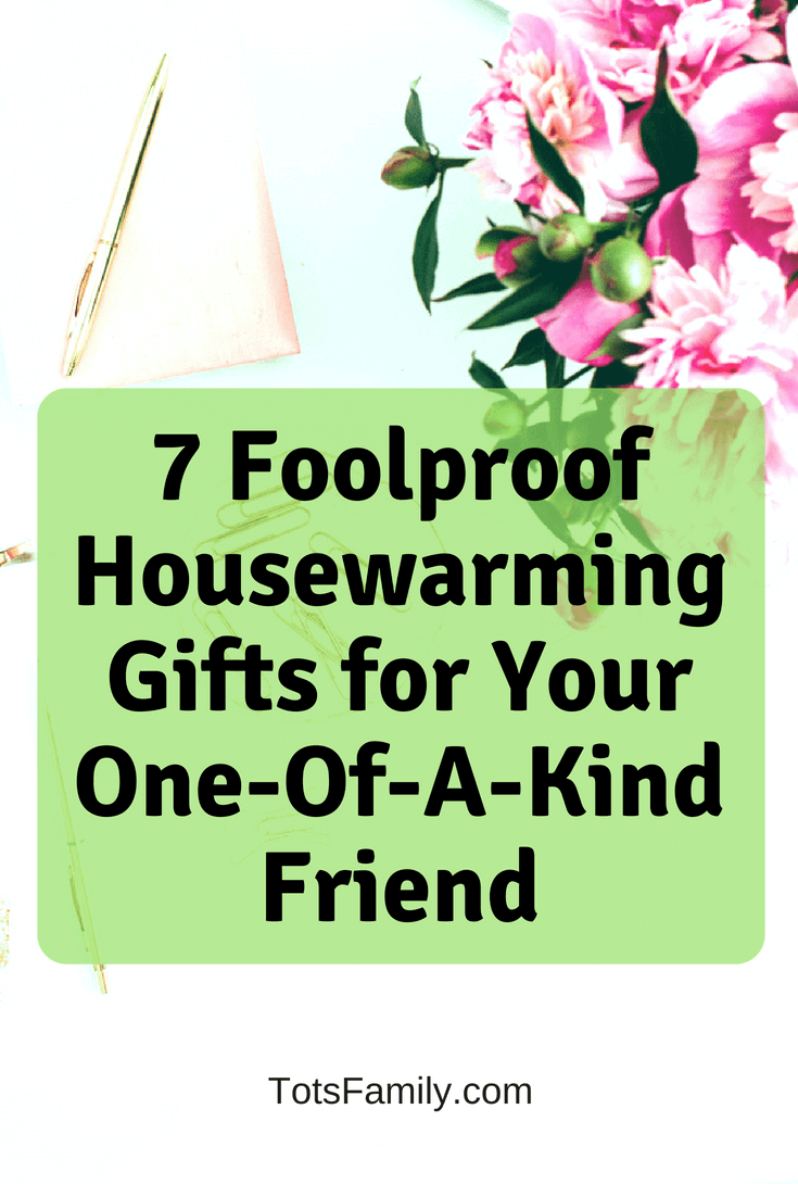 Well, do not despair, listed below are the best of the best. 7 Foolproof Housewarming Gifts for Your One-Of-A-Kind Friend you can't go wrong with.