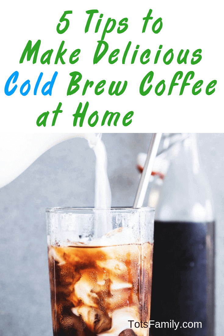 You can take my word for it. Words in the form of 5 Tips to Make Delicious Cold Brew Coffee at Home!