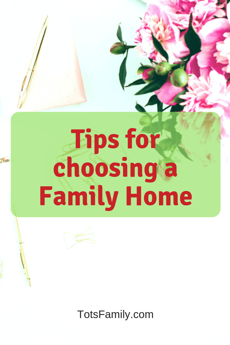 Tips for Choosing a Family Home