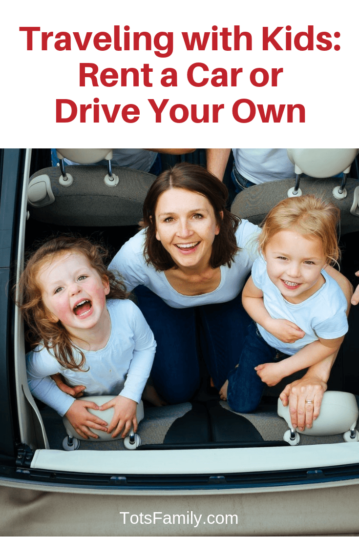 TOTS Family, Parenting, Kids, Food, Crafts, DIY and Travel Traveling-with-Kids-Rent-a-Car-or-Drive-Your-Own Traveling with Kids: Rent a Car or Drive Your Own TOTS Family Travel  Travel Preparation Travel Planning Travel by Car