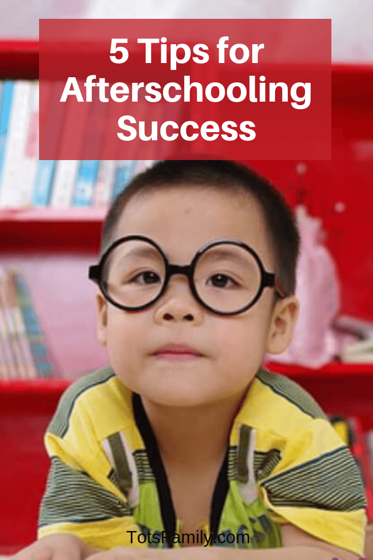TOTS Family, Parenting, Kids, Food, Crafts, DIY and Travel 5-Tips-for-Afterschooling-Success 5 Tips for Afterschooling Success Homeschooling Kids Learning Parenting TOTS Family  homeschool ideas homeschool Afterschooling afterschool