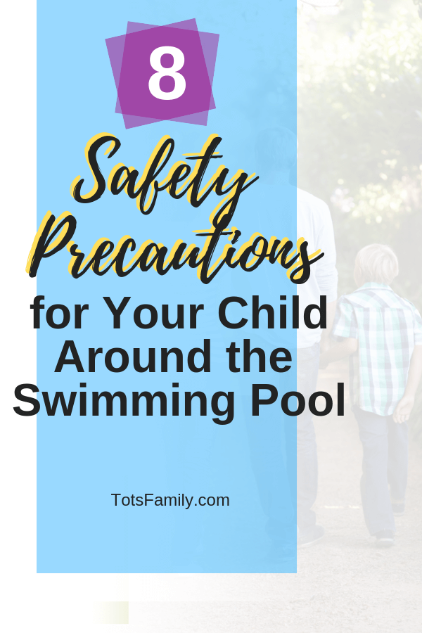TOTS Family, Parenting, Kids, Food, Crafts, DIY and Travel Safety-Precautions-for-Your-Child-When-Around-the-Swimming-Pool Safety Precautions for Your Child When Around the Swimming Pool Parenting TOTS Family Uncategorized  swimming safety Pool safety pool drowning