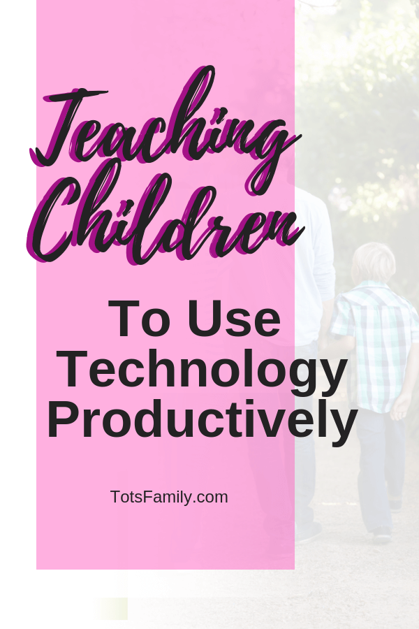 TOTS Family, Parenting, Kids, Food, Crafts, DIY and Travel 1 Teaching Your Children To Use Technology Productively Homeschooling Kids Learning Parenting Technology & Parenting TOTS Family  technology detox Technology Contract technology tech kids and technology