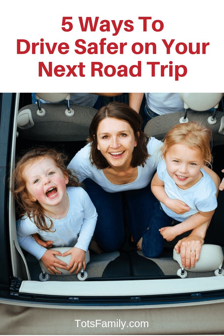 TOTS Family, Parenting, Kids, Food, Crafts, DIY and Travel 5-Ways-To-Drive-Safer-on-Your-Next-Road-Trip 5 Ways To Drive Safer on Your Next Road Trip TOTS Family Travel  Travel Planning travel planning a family vacation driving
