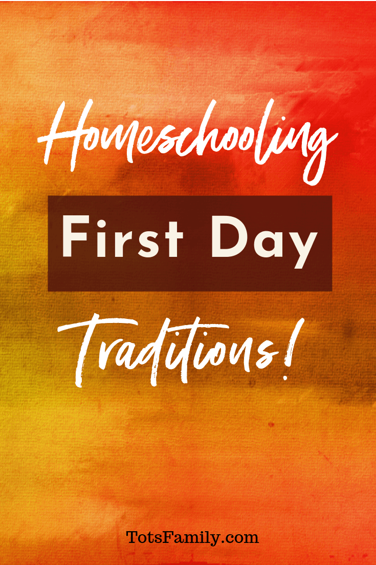Homeschooling First Day Traditions
