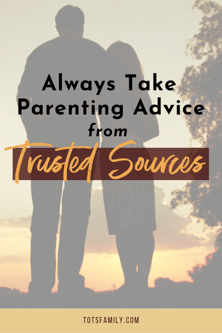 TOTS Family, Parenting, Kids, Food, Crafts, DIY and Travel Why-You-Should-Always-take-Parenting-Advice-from-Trusted-Sources Why You Should Always take Parenting Advice from Trusted Sources Kids Parenting Pregnancy TOTS Family  unsolicited advice parenting advice parenting baby advice