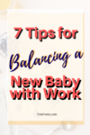 Balancing a New Baby with Work