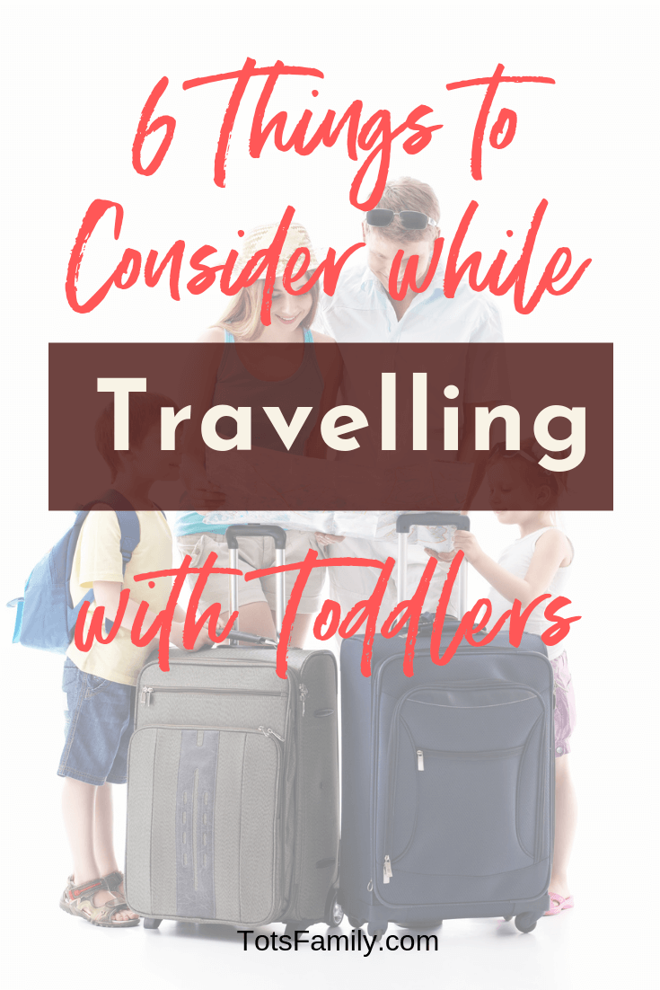 TOTS Family, Parenting, Kids, Food, Crafts, DIY and Travel 6-Things-to-Consider-while-Travelling-with-Toddlers-A 6 Things to Consider while Travelling with Toddlers Style TOTS Family Travel  travel with kids travel with child
